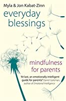 Everyday Blessings: Mindfulness for Parents by Jon Kabat-Zinn(2014-10-07)