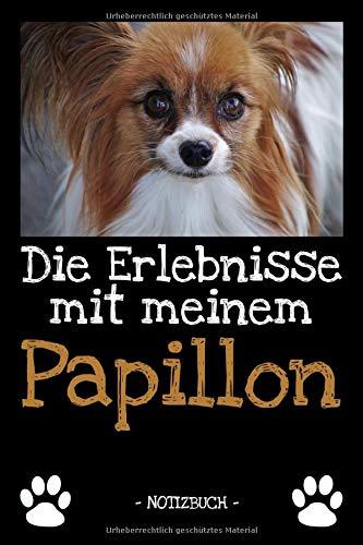 Die Erlebnisse mit meinem Papillon: Hundebesitzer | Hund | Haustier | Notizbuch | Tagebuch | Fotobuch | zur Futter Doku | Geschenk | Idee | liniert + Fotocollage | ca. DIN A5