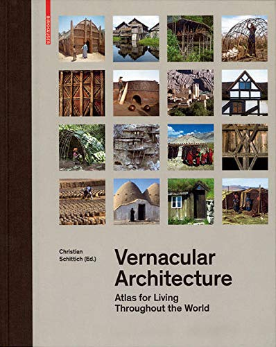 Vernacular Architecture: Atlas for Living Throughout the World