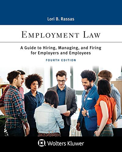Employment Law: A Guide to Hiring, Managing, and Firing for Employers and Employees (Aspen Paralegal)