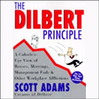 The Dilbert Principle                   By:                                                                                                                                 Scott Adams                               Narrated by:                                                                                                                                 Scott Adams                      Length: 1 hr and 10 mins     135 ratings     Overall 4.2