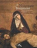 Le Nouveau Testament à travers 100 chefs-d'oeuvre de la peinture