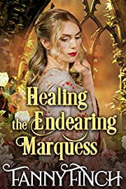 Healing the Endearing Marquess: A Clean & Sweet Regency Historical Romance Novel