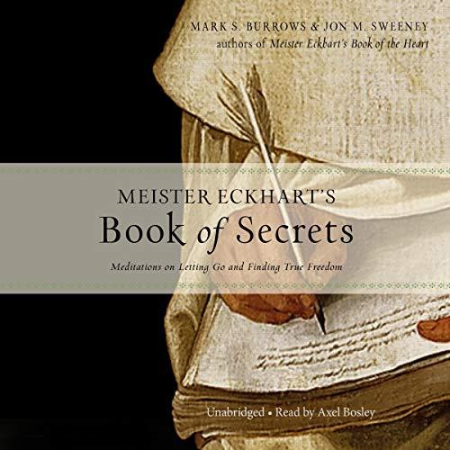 Meister Eckhart's Book of Secrets Audiobook By Jon M. Sweeney, Mark S. Burrows cover art