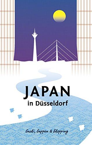 Japan in Düsseldorf: Sushi, Suppen und Shopping (Japan in Deutschland)