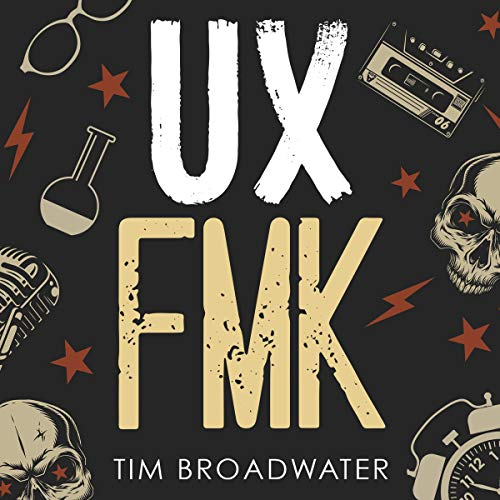 UX FMK Audiobook By Tim Broadwater cover art