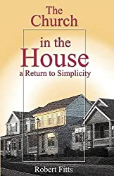 Book Review: The Church in the House a Return to Simplicity
