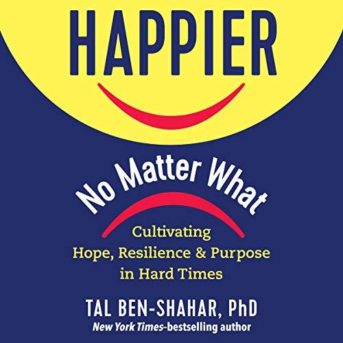 Happier, No Matter What Audiobook By Tal Ben-Shahar cover art