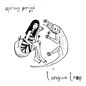 Spring Period, Pt. 1