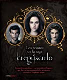 Los tesoros de la saga Crepúsculo: Diario de rodaje del equipo que filmó las aclamadas novelas (Musica Y Cine (l.Cupula))
