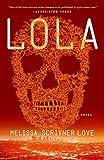 Lola: A Novel (The Lola Vasquez Novels)