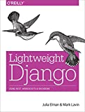 Lightweight Django: Using REST, WebSockets, and Backbone (English Edition)