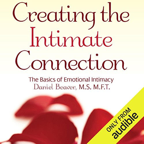 Creating the Intimate Connection     The Basics of Emotional Intimacy              By:                                                                                                                                 Daniel Beaver                               Narrated by:                                                                                                                                 Michael Butler Murray                      Length: 6 hrs and 53 mins     Not rated yet     Overall 0.0