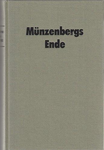 Münzenbergs Ende. Ein deutscher Kommunist im Widerstand gegen Hitler und Stalin. Die Jahre 1933 bis 1940