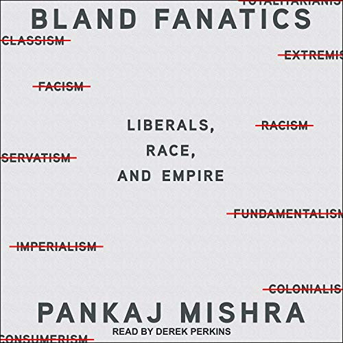 Bland Fanatics Audiobook By Pankaj Mishra cover art