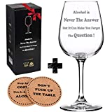 Alcohol is Never The Answer Funny Wine Glass + Drink Coaster - Unique