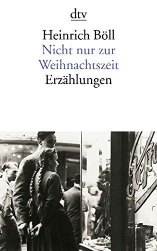 Nicht nur zur Weihnachtszeit: Erzählungen von Heinrich Böll (1. Oktober 1992) Taschenbuch