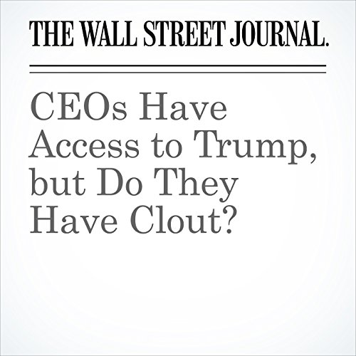 CEOs Have Access to Trump, but Do They Have Clout? copertina