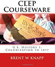 CLEP Courseware: U.S. History I: Colonization to 1877
