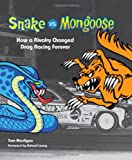 Snake vs. Mongoose: How a Rivalry Changed Drag Racing Forever
