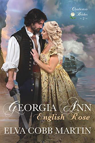 Book: Georgia Ann ~ English Rose (Charleston Brides Book 2) by Elva Cobb Martin