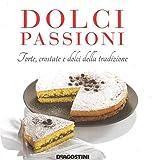 dolci passioni. torte, crostate e dolci della tradizione