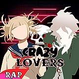 Crazy Lovers 2 Nagito Komaeda & Himiko Toga Rap