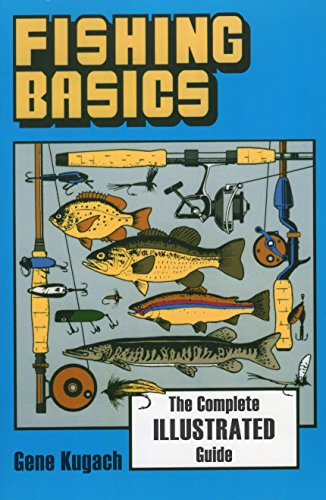 Fishing Basics: The Complete Illustrated Guide