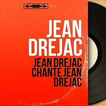 Jean Dréjac chante Jean Dréjac (Mono Version)