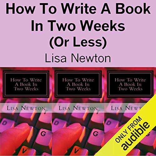 How to Write a Book in Two Weeks (or Less)  By  cover art