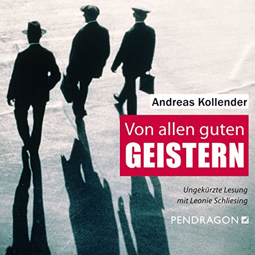 Von allen guten Geistern                   By:                                                                                                                                 Andreas Kollender                               Narrated by:                                                                                                                                 Leonie Schliesing                      Length: 9 hrs and 52 mins     Not rated yet     Overall 0.0