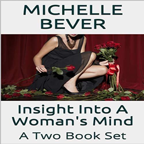 Insight into a Woman's Mind     A Two Book Set              De :                                                                                                                                 Michelle Bever                               Lu par :                                                                                                                                 Margie Lenhart                      Durée : 48 min     Pas de notations     Global 0,0