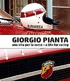 Giorgio Pianta. Una vita per le corse-Giorgio Pianta. A life for racing