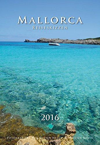 Reiseskizzen Mallorca 2016: Kalender mit kurzen Beschreibungen der Motive, Standortbestimmung, Platz für eigene Notizen