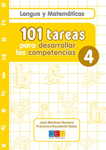 101 tareas para desarrollar las competencias. Cuaderno 4 / Editorial GEU / 4º Primaria / Mejora lengua y matemáticas / Con actividades sencillas