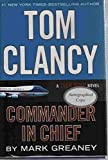 Tom Clancy Commander in Chief: A Jack Ryan Novel - Autographed Signed Copy