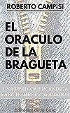El Oráculo de la Bragueta: Una prédica encendida para hombres apagados