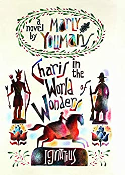 Charis in the World of Wonders: A Novel Set in Puritan New England by [Marly Youmans]