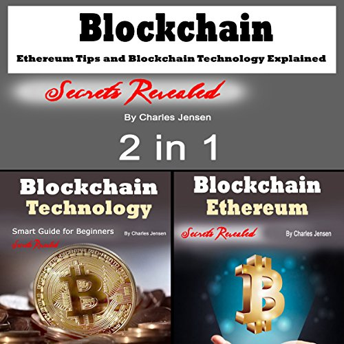 Blockchain: Ethereum Tips and Blockchain Technology Explained 2-in-1 audiobook cover art