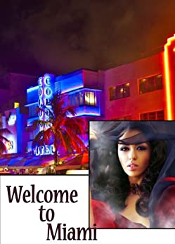 Welcome to Miami by [C. M.  Bratton, Taymika G. Byrd, Robert  McCullough]