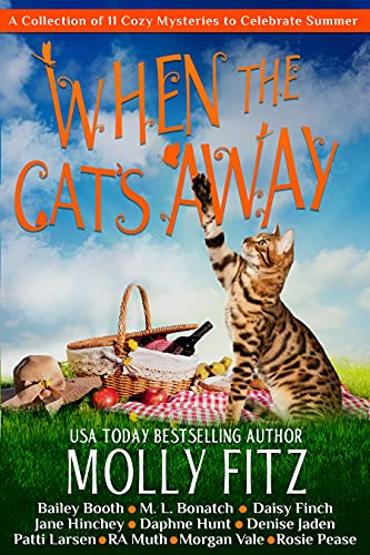 When the Cat's Away: 11 All New Travel-Themed Cozy Mysteries (Pet Whisperer P.I. Book 13) by [Molly Fitz, Bailey  Booth, M. L.  Bonatch, Daisy  Finch, Jane  Hinchey, Daphne Hunt, Denise Jaden, Patti Larsen, R A Muth, Rosie Pease, Morgan  Vale]