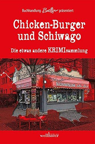 Chicken-Burger und Schiwago: Die etwas andere Krimisammlung