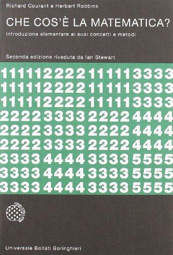 Che cos'è la matematica? Introduzione elementare ai suoi concetti e metodi