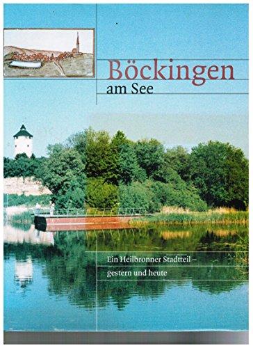 Böckingen am See. Ein Heilbronner Stadtteil gestern und heute.