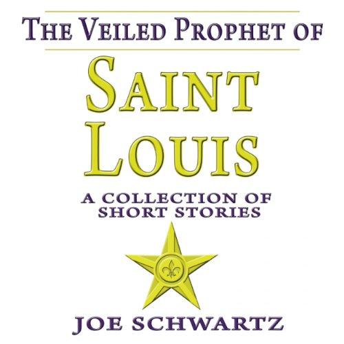 The Veiled Prophet of Saint Louis cover art