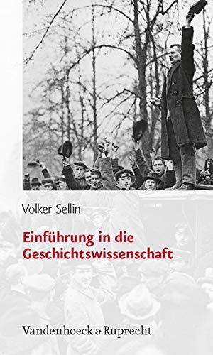 Einführung in die Geschichtswissenschaft (Sammlung Vandenhoeck): Erweiterte Neuausgabe