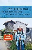 Ich bin dann mal weg: Meine Reise auf dem Jakobsweg (German