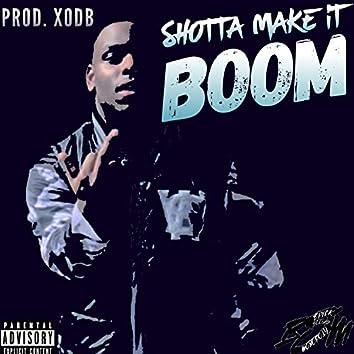Shotta Make It Boom