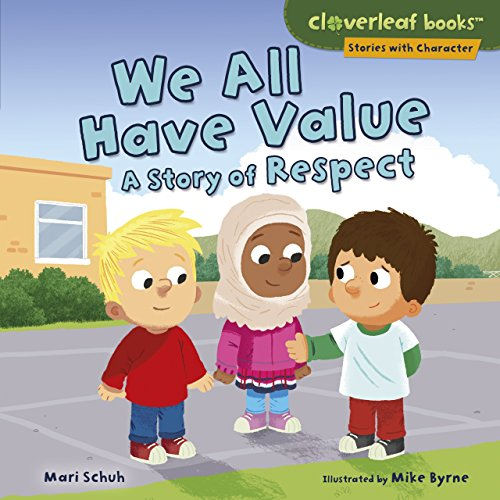 We All Have Value: A Story of Respect (Cloverleaf Books ™ — Stories with Character) (English Edition)