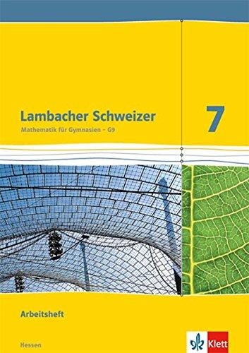 Lambacher Schweizer Mathematik 7 - G9. Ausgabe Hessen: Arbeitsheft plus Lösungsheft Klasse 7 (Lambacher Schweizer. Ausgabe für Hessen ab 2013)